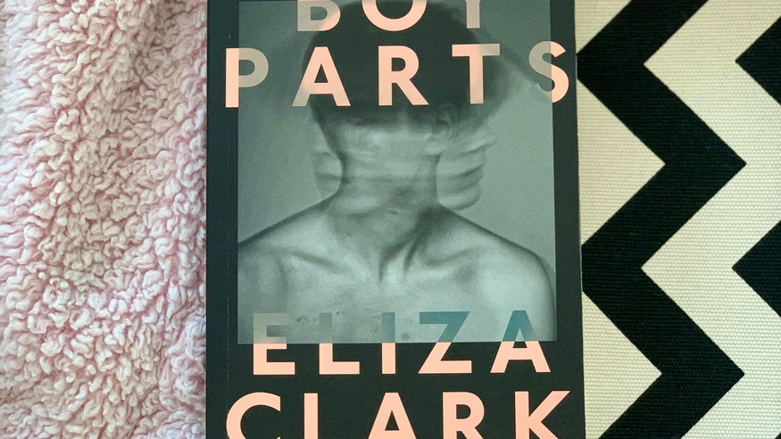 REVIEW: Boy Parts By Eliza Clark