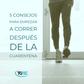 5 CONSEJOS PARA VOLVER A CORRER        DESPUÉS DE LA CUARENTENA