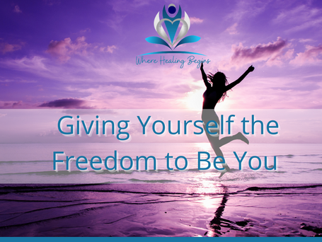 Giving Yourself the Freedom to Be You