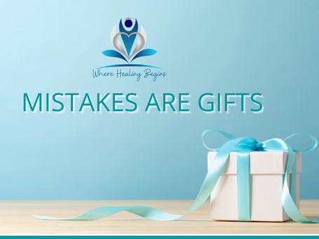 Mistakes Are Gifts