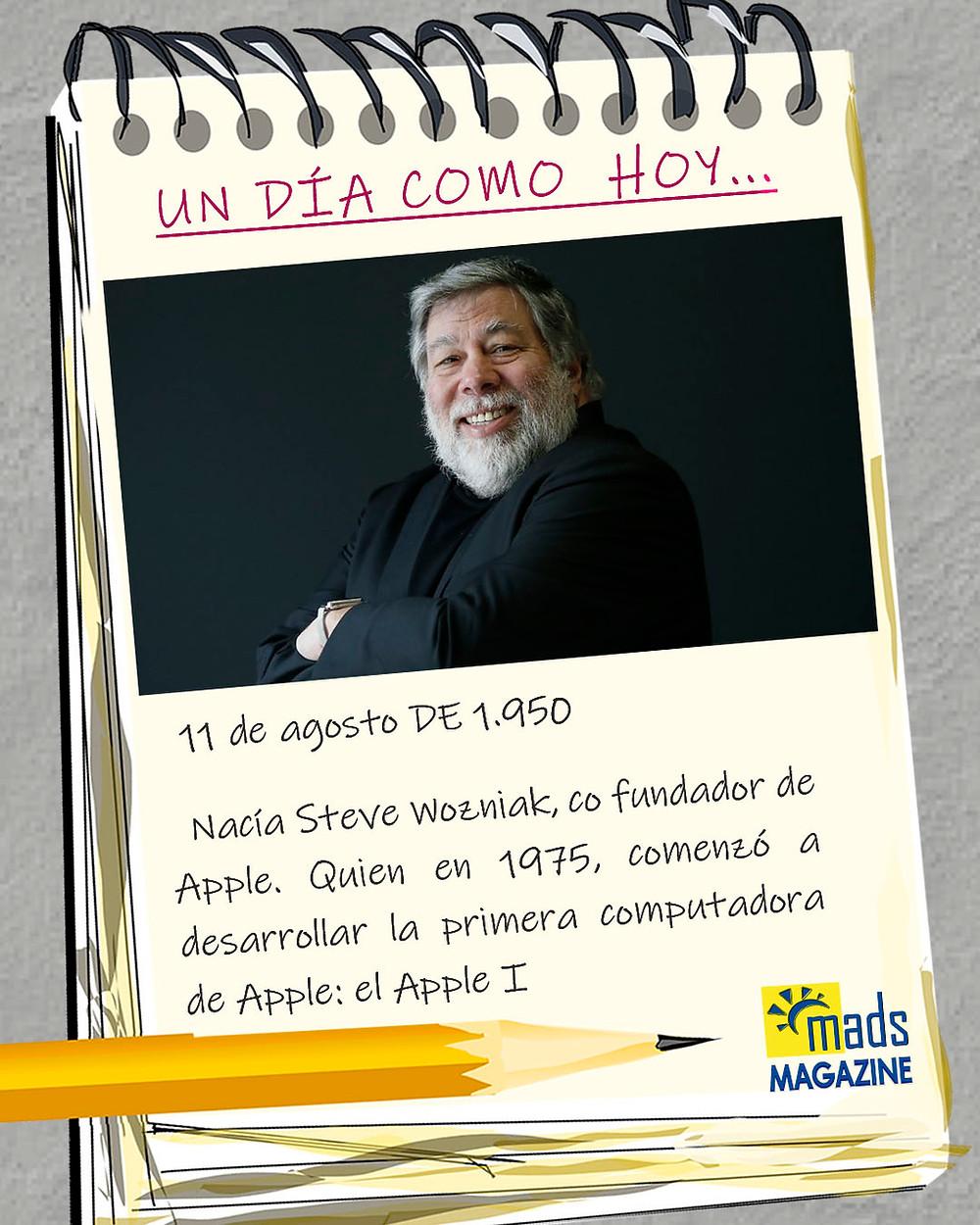 Steve Wozniak nació el 11 de agosto de 1950, hace 71 años
