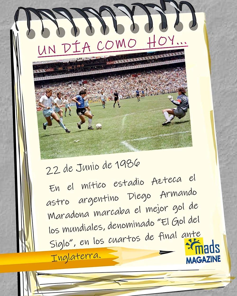 El 22 de junio de 1986 Maradona marcó el gol del siglo. Muchos consideran que sea el mejor gol de la historia del futbol