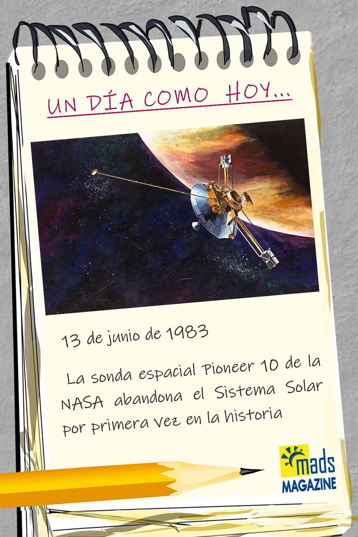 El 13 de junio de 1983 salimos por primera vez del Sistema Solar. La nave que lo hizo (Pioneer 10) lleva una inscripción muy curiosa, contando a quien la encuentre quienes somos