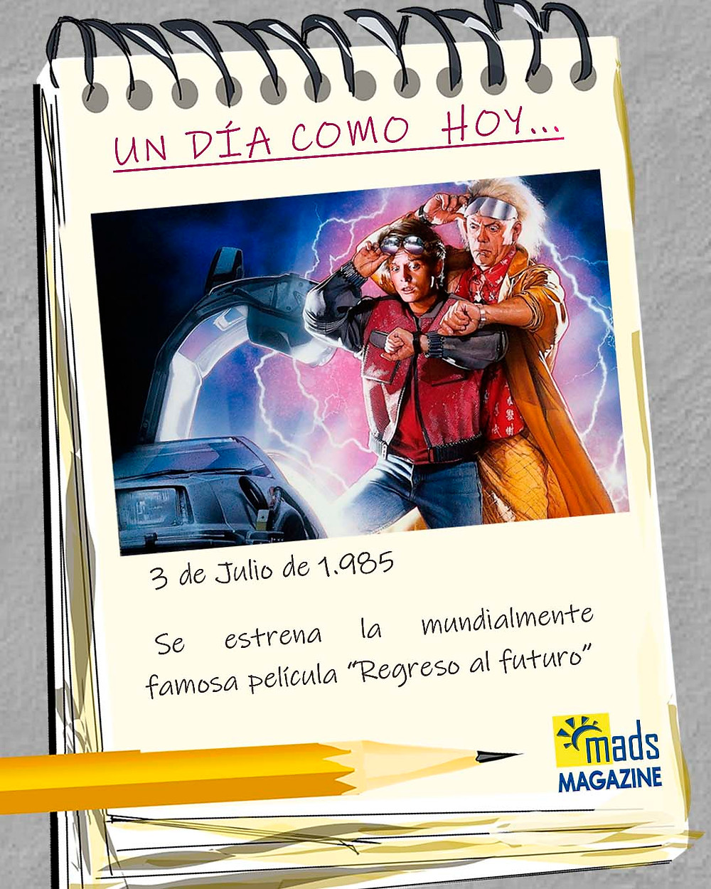 La primera parte de la trilogía más increíble de la historia, Regreso al futuro, se estrenó mundialmente el 3 de julio de 1985.