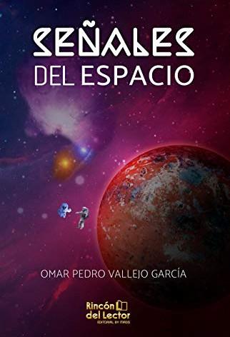 """Descubre """"Señales del espacio"""" de Omar Pedro Vallejo"""