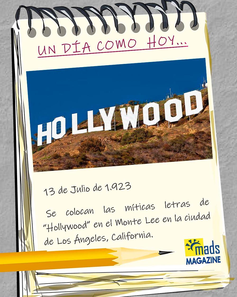 Las icónicas letras de Hollywood se colocaron por vez primera el 13 de julio de 1923