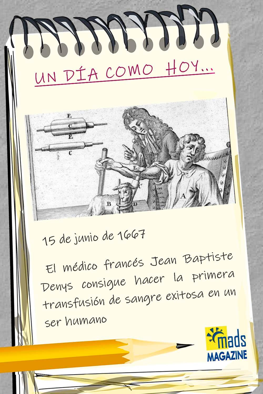 Jean-Baptiste Denys es uno de los médicos que marcaron un antes y un después en la medicina. Nuestros amigos de Mads Magazine nos recuerdan que fue el primero en hacer una transfusión de sangre... ¡el 15 de junio de 1667! Sigue leyendo y descubre su fascinante historia.