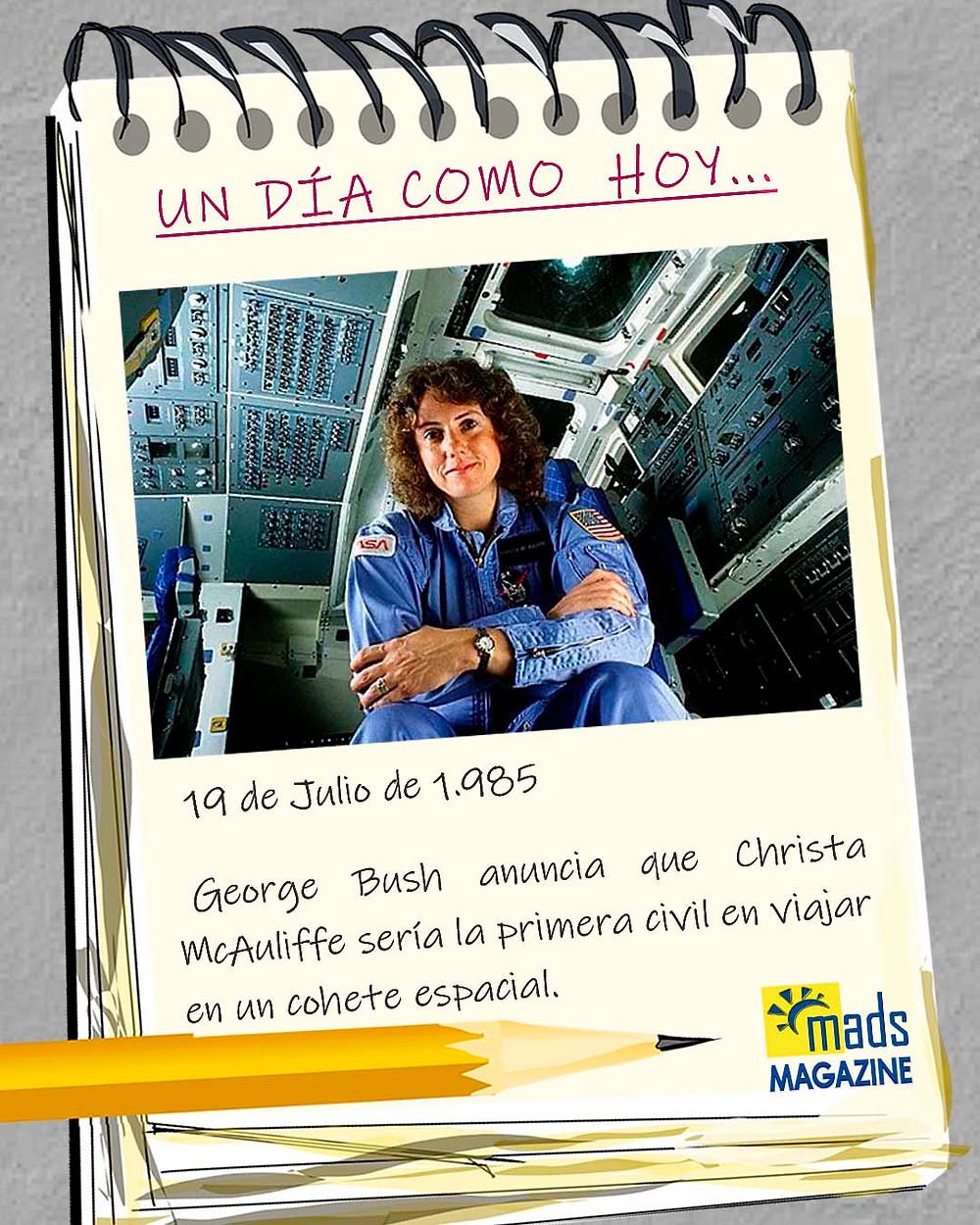 El 19 de julio de 1985 George Bush anunció que Christa McAuliffe viajaría al espacio. Era la primera persona civil en hacerlo
