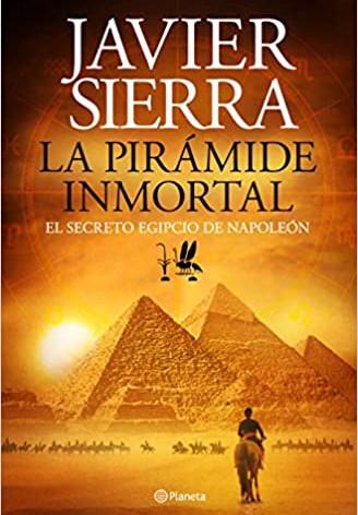 La pirámide inmortal. El secreto egipcio de Napoleón