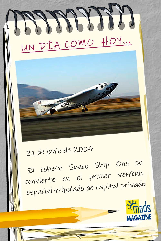 El Space Ship One, el primer cohete privado que puede poner las estrellas al alcance de cualquiera que persiga el sueño de la humanidad