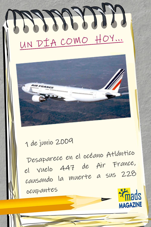 El 1 de junio de 2009 desapareció en el Atlántico el vuelo AF447 de Air France, causando la muerte a los 228 ocupantes