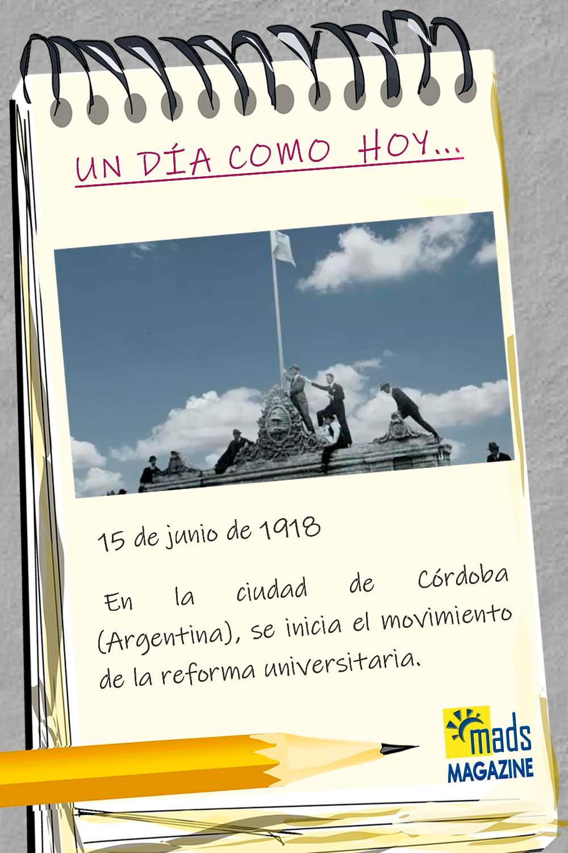El 15 de junio de 1918 inició el proceso de reforma universitaria en Córdoba (Argentina). Un proceso que nos dejó importantes cambios que afectaron a la educación en toda Latinoamérica