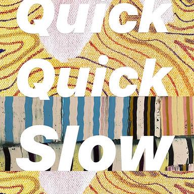 quick quick slow image.jpg