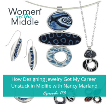 The Women in the Middle Podcast series interview about my transition to jewelry