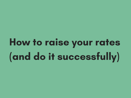 How to Raise Your Rates (and do it successfully)
