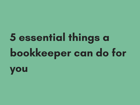 5 essential things a bookkeeper can do for you