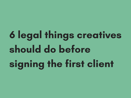 6 Legal Things Creatives Should Do Before Signing the First Client