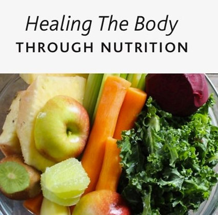 Healing The Body Through Nutrition