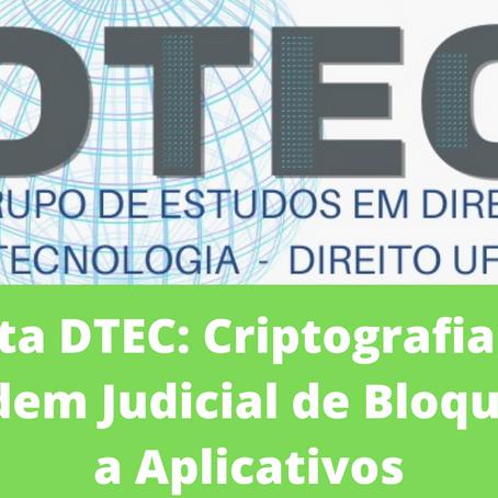 Ata DTEC: Criptografia e Ordem Judicial de Bloqueio a Aplicativos