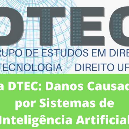 Ata DTEC: Danos Causados por Sistemas de Inteligência Artificial e Responsabilidade Civil