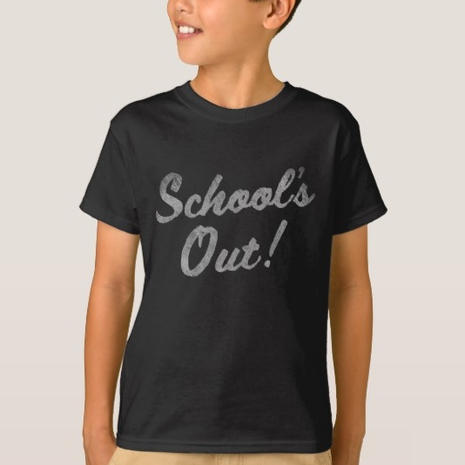 School's Out Shirt $21.10