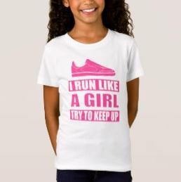 Run Like a Girl Shirt $17.90