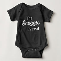the snuggle is real quote baby bodysuit