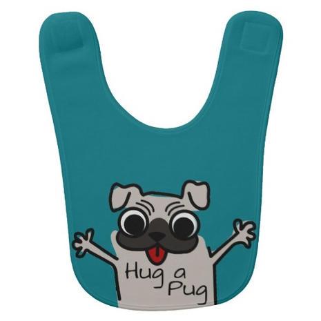 Hug a Pug Baby Bib $16.85