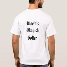 """""""World's Okayish"""" Tee $24.25"""
