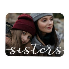 Sisters Photo Magnet $5.30