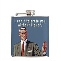 can't tolerate you without liquor funny quote retro man mens hip flask