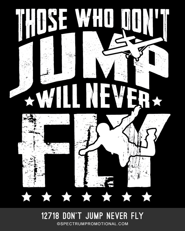 12718 Don't Jump Never Fly
