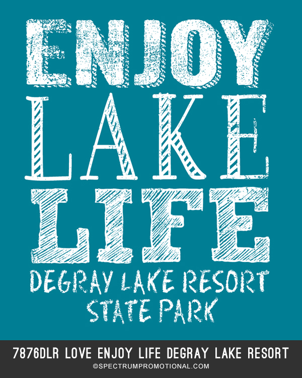7876DLR Love Enjoy Life Degray Lake Resort