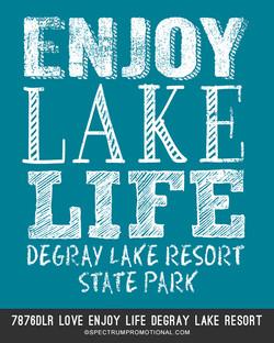 7876DLR Love Enjoy Life Degray Lake Resort