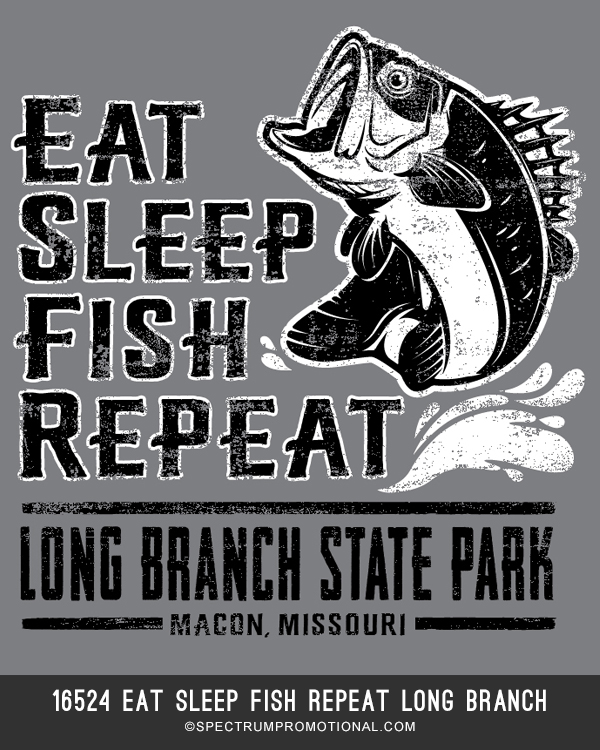 16524 Eat Sleep Fish Repeat Long Branch.