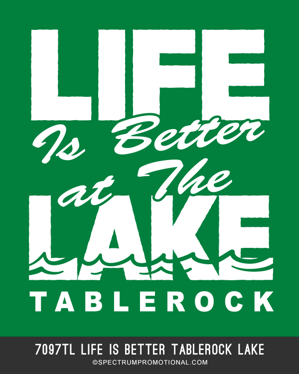 7097TL Life is Better Tablerock lake