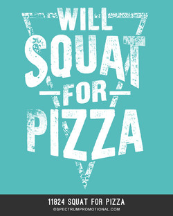 11824 Squat For Pizza