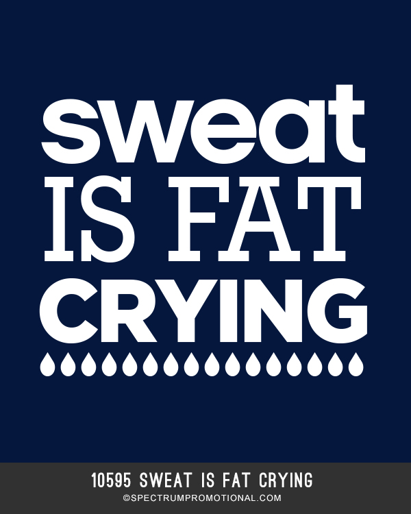 10595 Sweat Is Fat Crying