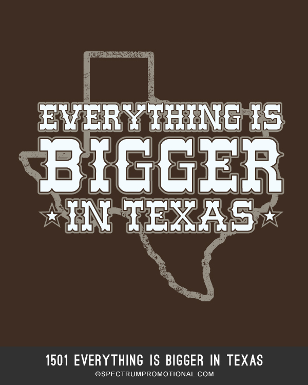 1501everythingisbiggerintexas