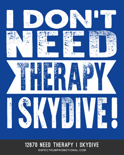 12670 Need Therapy I Skydive