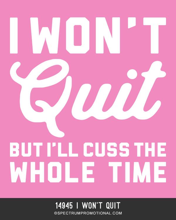 14945 I Won't Quit