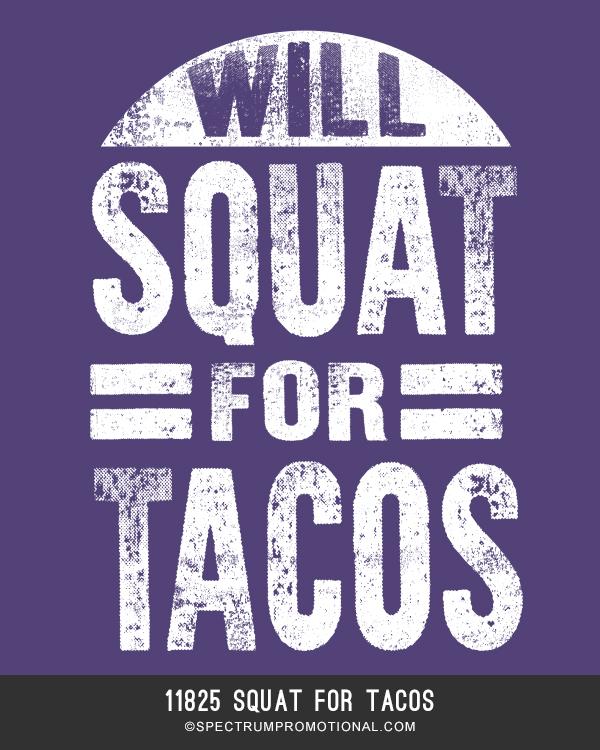 11825 Squat for tacos
