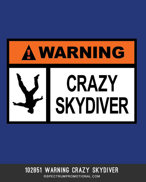 102851 Warning Crazy Skydiver