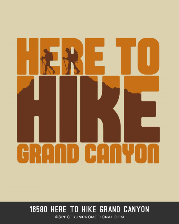 16580 Here to Hike Grand Canyon