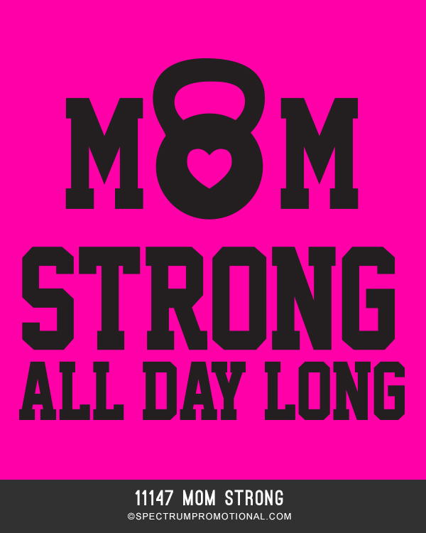 11147 Mom Strong