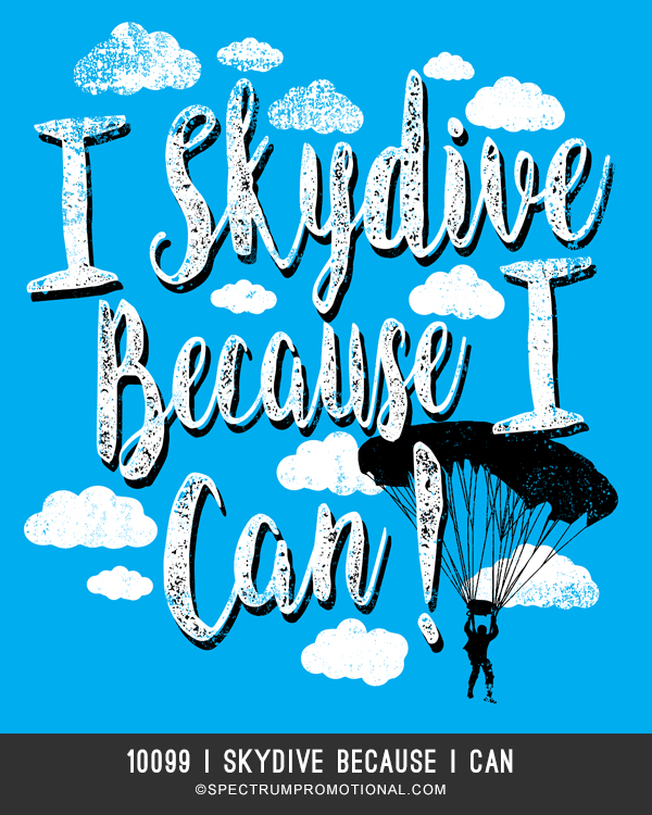 10099 I Skydive Because I Can