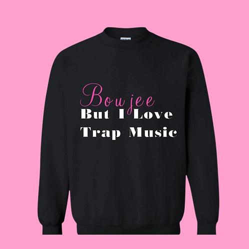 Boujee x Trap Sweatshirt