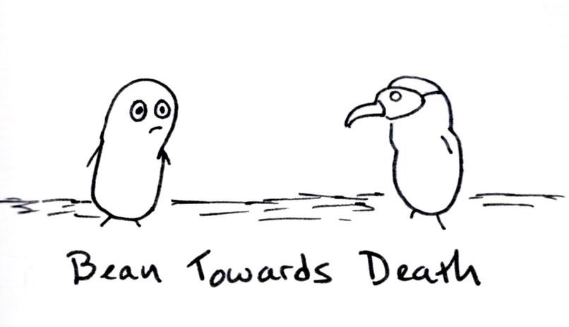 Bean towards death.jpg