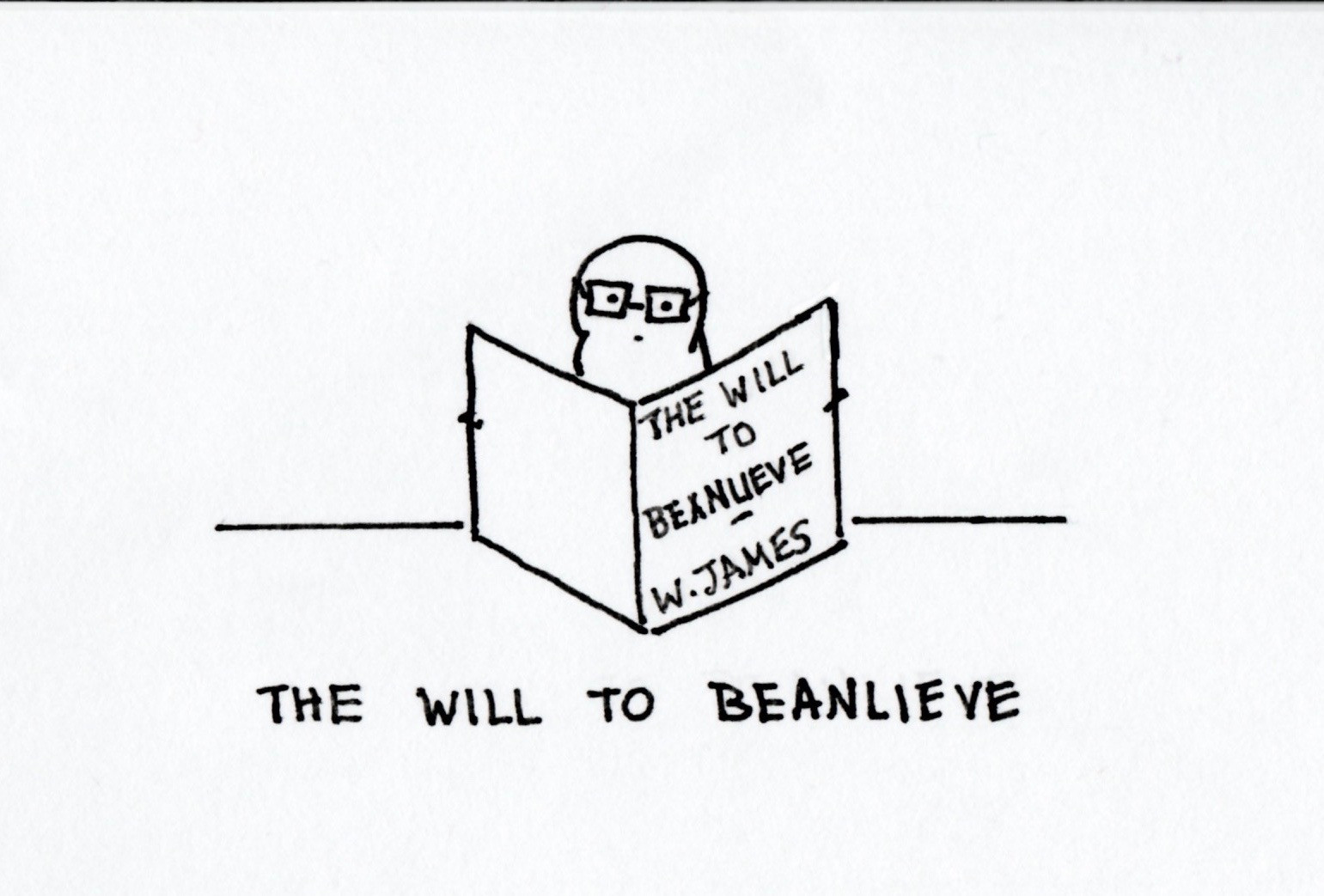 The Will to Beanlieve.jpg