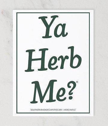 Ya Herb Me?® Postcard - New!